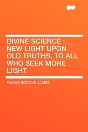 Divine Science af Fannie Brooks James