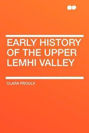 Early History of the Upper Lemhi Valley af Clara Proulx