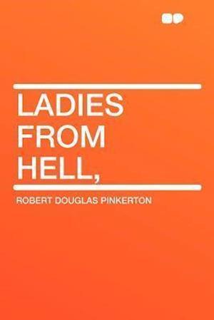Ladies from Hell, af Robert Douglas Pinkerton