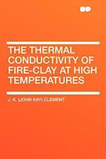 The Thermal Conductivity of Fire-Clay at High Temperatures af J. K. Clement