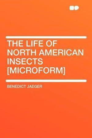 The Life of North American Insects [Microform] af Benedict Jaeger