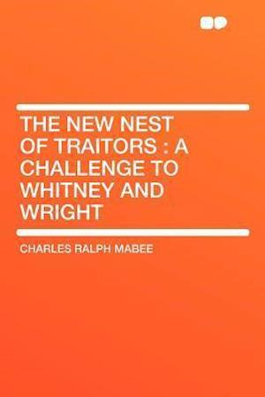 The New Nest of Traitors af Charles Ralph Mabee