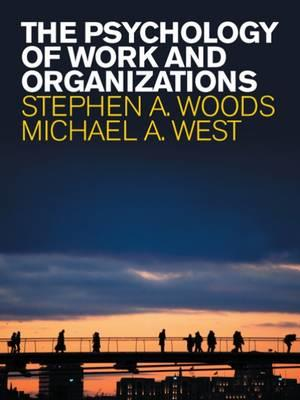 The Psychology of Work and Organizations af Martin, West, Woods