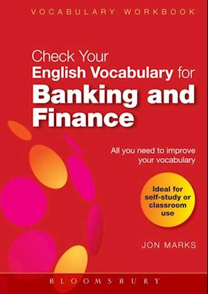 Check Your English Vocabulary for Banking & Finance af Jon Marks