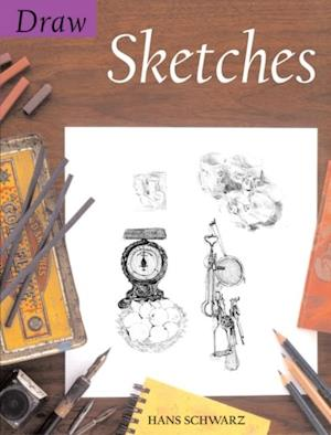 Draw Sketches af Hans Schwarz