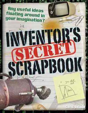 Inventors' Secret Scrapbook af Chris Oxlade