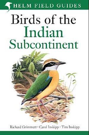 Birds of the Indian Subcontinent af Carol Inskipp, Tim Inskipp, Richard Grimmett