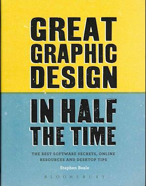 Great Graphic Design in Half the Time af Stephen Beale