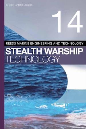 Reeds Vol 14: Stealth Warship Technology af Christopher Lavers