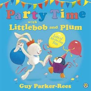 Party Time with Littlebob and Plum af Guy Parker-rees
