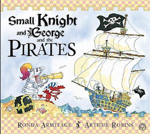 Small Knight and George and the Pirates af Ronda Armitage