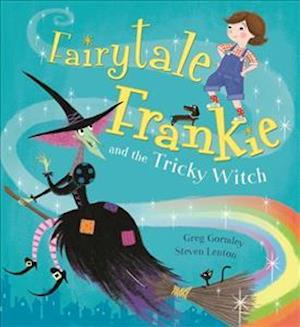 Fairytale Frankie and the Tricky Witch af Greg Gormley