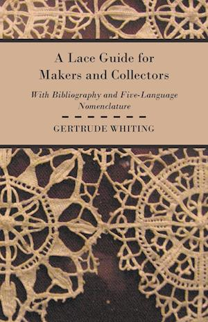 A Lace Guide for Makers and Collectors af Gertrude Whiting