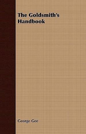 The Goldsmith's Handbook af George Gee