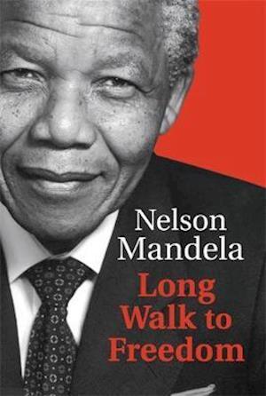 Long Walk to Freedom af Nelson Mandela