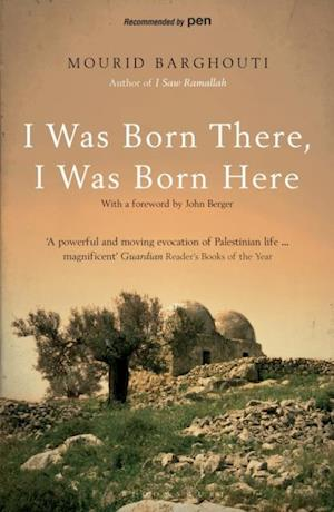 I Was Born There, I Was Born Here af Mourid Barghouti