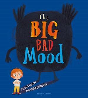 Bog, hardback The Big Bad Mood af Tom Jamieson