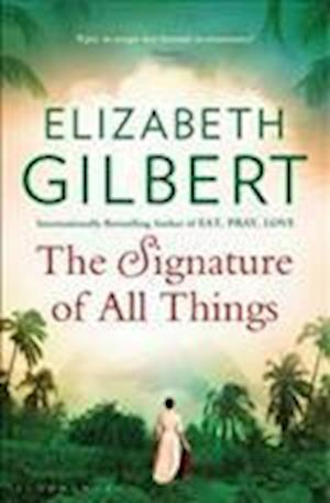The Signature of All Things af Elizabeth Gilbert