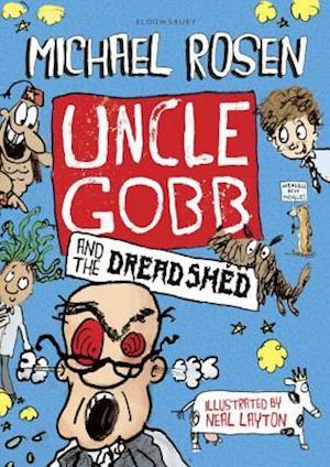 Uncle Gobb and the Dread Shed af Michael Rosen