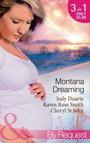 Montana Dreaming: Their Unexpected Family / Cabin Fever / Million-Dollar Makeover (Mills & Boon By Request) af Judy Duarte