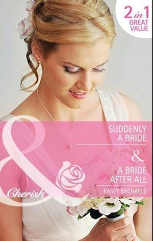 Suddenly a Bride / A Bride After All af Kasey Michaels