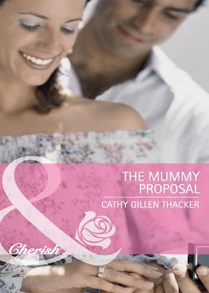 Mummy Proposal af Cathy Gillen Thacker