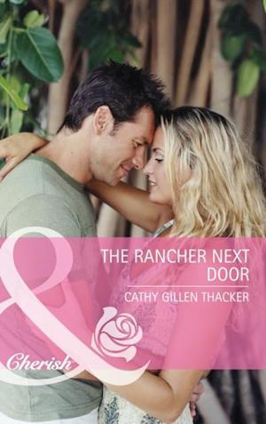 Rancher Next Door (Mills & Boon Cherish) (Texas Legacies: The Carrigans, Book 1) af Cathy Gillen Thacker