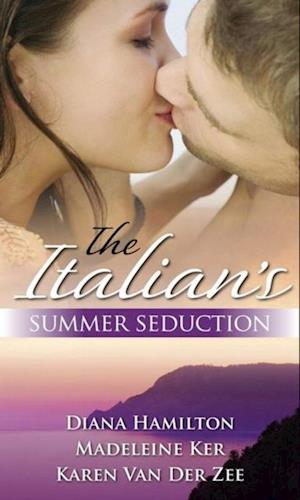 Italian's Summer Seduction: The Italian's Price / The Sicilian Duke's Demand / The Italian's Seduction (Mills & Boon M&B) af Various Authors