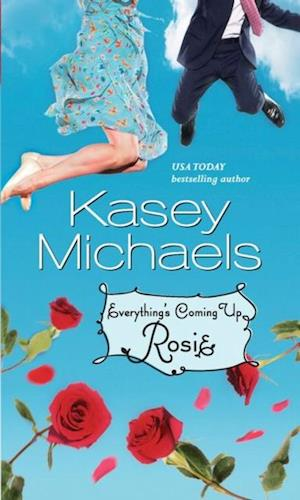 Everything's Coming Up Rosie af Kasey Michaels
