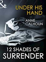 Under His Hand (Mills & Boon Spice Briefs) af Anne Calhoun