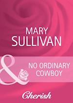 No Ordinary Cowboy (Mills & Boon Cherish) (Home on the Ranch, Book 39) af Mary Sullivan