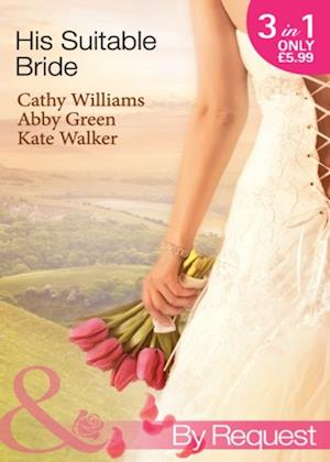 His Suitable Bride: Rafael's Suitable Bride / The Spaniard's Marriage Bargain / Cordero's Forced Bride (Mills & Boon By Request) af Cathy Williams
