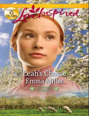 Leah's Choice (Mills & Boon Love Inspired) (Hannah's Daughters, Book 4) af Emma Miller