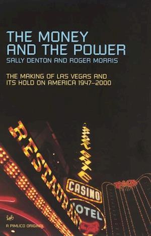 Money And The Power af Sally Denton, Roger Morris