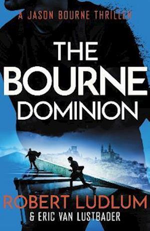Robert Ludlum's The Bourne Dominion af Robert Ludlum, Eric Van Lustbader