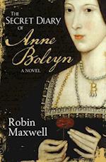 Secret Diary Of Anne Boleyn af Robin Maxwell