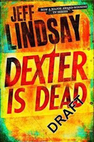 Dexter is Dead af Jeff Lindsay