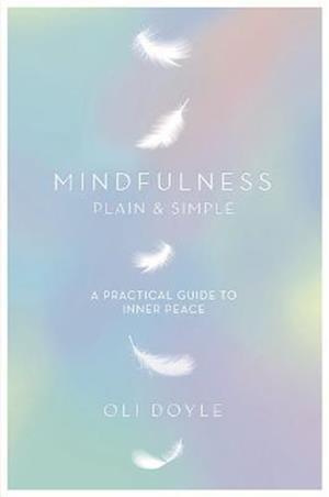 Mindfulness Plain & Simple af Oli Doyle