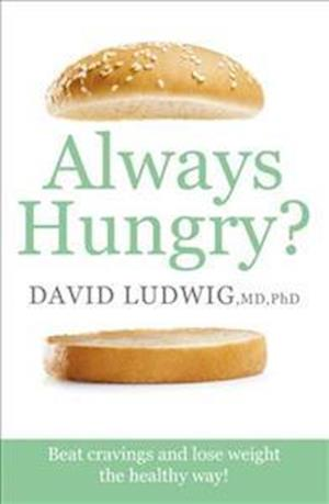 Bog, paperback Always Hungry? af David S. Ludwig
