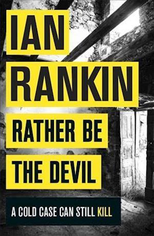 Rather be the Devil af Ian Rankin