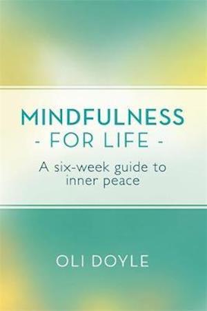 Mindfulness for Life af Oli Doyle