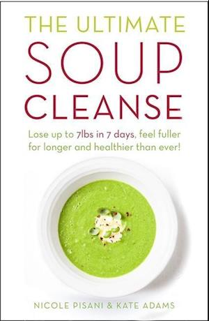 The Ultimate Soup Cleanse af Nicole Pisani