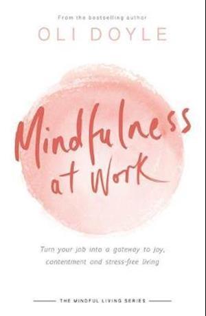 Bog, paperback Mindfulness at Work af Oli Doyle