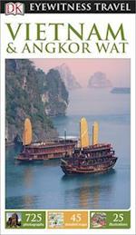 DK Eyewitness Travel Guide: Vietnam and Angkor Wat af DK Publishing