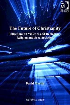 Future of Christianity af David Martin