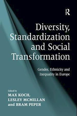 Diversity, Standardization and Social Transformation af Lesley McMillan, Bram Peper, Max Koch