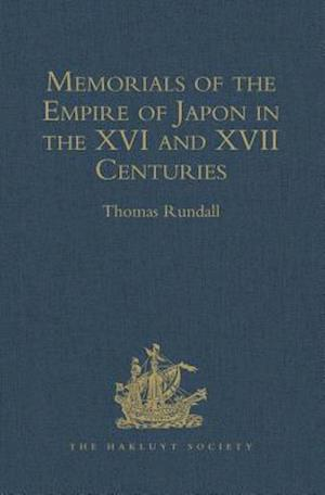 Memorials of the Empire of Japon in the XVI and XVII Centuries af Thomas Rundall