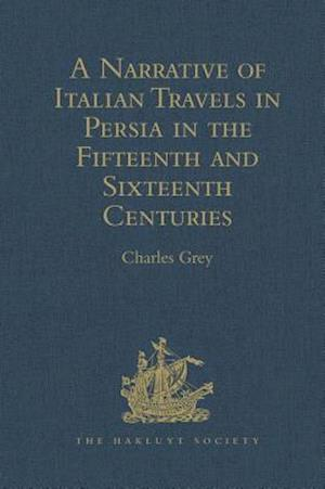 A Narrative of Italian Travels in Persia in the Fifteenth and Sixteenth Centuries af Charles Grey