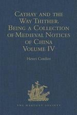 Cathay and the Way Thither. Being a Collection of Medieval Notices of China af Henri Cordier