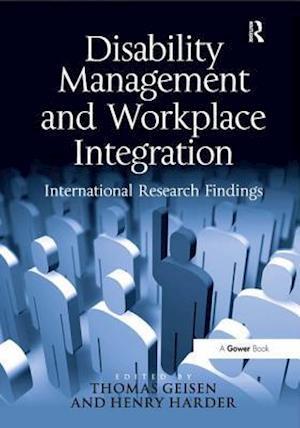Disability Management and Workplace Integration af Henry G Harder, Thomas Geisen